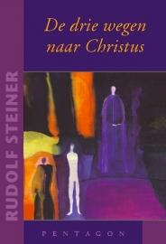 De drie wegen naar Christus / Rudolf Steiner