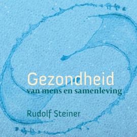 Gezondheid voor mens en samenleving / Rudolf Steiner