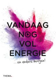 Vandaag nog vol energie / Pam van der Veen
