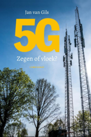 5 G Zegen of vloek? / Jan van Gils
