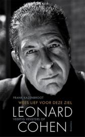 Wees lief voor deze ziel - Leonard Cohen / Frank Kazenbroot