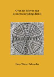 Over het beleven van de Mensenwijdingsdienst / H.W. Schroeder