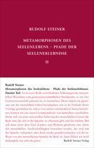 Metamorphosen des Seelenlebens. Pfade der Seelenerlebnisse GA 59 / Rudolf Steiner