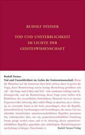 Tod und Unsterblichkeit im Lichte der Geisteswissenschaft GA 69d / Rudolf Steiner