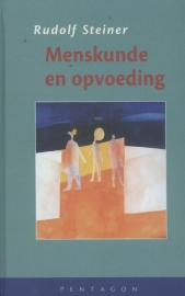 Menskunde en opvoeding / Rudolf Steiner