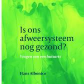 Is ons afweersysteem nog gezond? / Hans Albonico