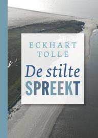 De stilte spreekt / Eckhart Tolle