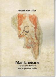Manicheïsme als het christendom van vrijheid en liefde / Roland van Vliet