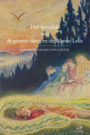 Het sprookje van de groene slang en de schone lelie / J.W. von Goethe