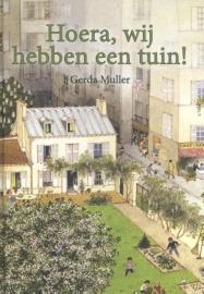 Hoera, wij hebben een tuin / Gerda Muller