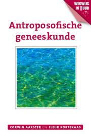 Antroposofische geneeskunde / Corwin Aakster