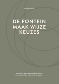 De fontein, maak wijze keuzes / Els van Steijn