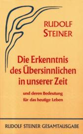 Die Erkenntnis des Übersinnlichen in unserer Zeit und deren Bedeutung für das heutige Leben GA 55 / Rudolf Steiner