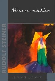 Mens en machine / Rudolf Steiner
