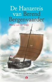 De hanzereis van Berend Bergenvaarder / Marije van der Sande