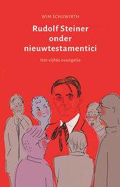Rudolf Steiner onder nieuwtestamentici / Wim Schuwirth