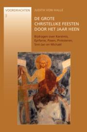 De grote christelijke feesten door het jaar heen / Judith von Halle