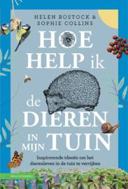 Hoe help ik de dieren in mijn tuin / Helen Bostock