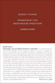 Kosmologie und menschliche Evolution. Farbenlehre GA 91 / Rudolf Steiner