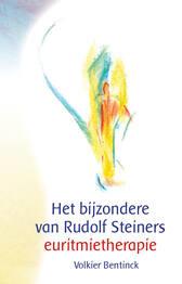Het bijzondere van Rudof Steiners euritmietherapie / Volkier Bentinck