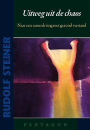 Uitweg uit de chaos / Rudolf Steiner