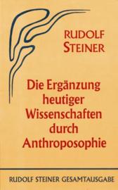 Die Ergänzung heutiger Wissenschaften durch Anthroposophie GA 73 / Rudolf Steiner