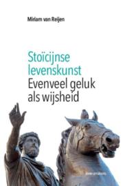 Stoïcijnse levenskunst. Evenveel geluk als wijsheid / Miriam van Reijen