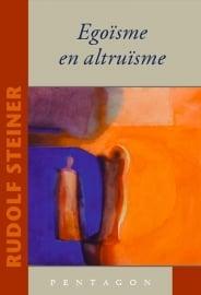 Egoïsme en Altruïsme / Rudolf Steiner