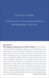 Wie erlangt man Erkenntnisse der höheren Welten? GA 10 / Rudolf Steiner