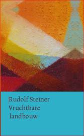 Vruchtbare landbouw op biologisch-dynamische grondslag / Rudolf Steiner