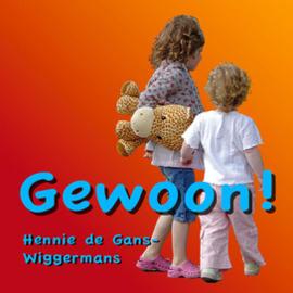 Gewoon / Hennie de Gans