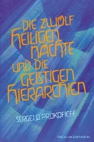 Die zwölf heiligen Nächte und die geistigen Hierarchien/ Sergej O. Prokofieff