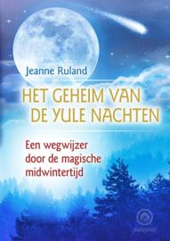 Het geheim van de Yule nachten / J. Ruland