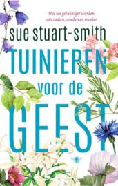 Tuinieren voor de geest / S. Stuart-Smith