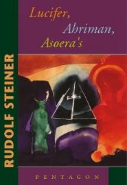 Lucifer, Ahriman, Asoera's / Rudolf Steiner