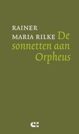 De sonnetten aan Orpheus / Rainer Maria Rilke