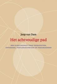 Het achtvoudige pad / Joop van Dam