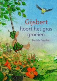 Gijsbert hoort het gras groeien / Daniela Drescher
