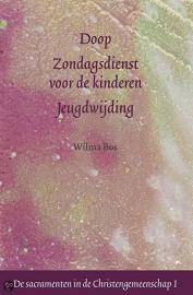 Sacramenten I : Doop, Zondagsdienst voor de kinderen, Jeugdwijding  / W. Bos e.a.