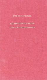Fachwissenschaften und Anthroposophie GA 73a / Rudolf Steiner