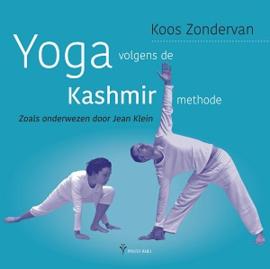 Yoga volgens de kashmir methode / Koos Zondervan