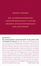 Die anthroposophische Geisteswissenschaft und die großen Zivilisationsfragen der Gegenwart  GA 80c / Rudolf Steiner