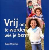 Vrij om te worden wie je bent / Rudolf Steiner