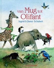 Van mug tot olifant / Schubert, Ingrid