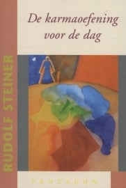 De karmaoefening voor de dag / Rudolf Steiner