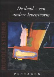 De dood, een andere levensvorm / Rudolf Steiner