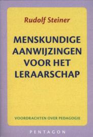 Menskundige aanwijzingen voor het leraarschap / Rudolf Steiner