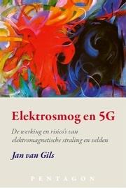 Elektrosmog en 5 G / Jan van Gils