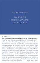 Ein Weg zur Selbsterkenntnis des Menschen In acht Meditationen GA 16 / Rudolf Steiner