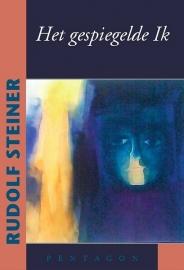Het gespiegelde ik / Rudolf Steiner